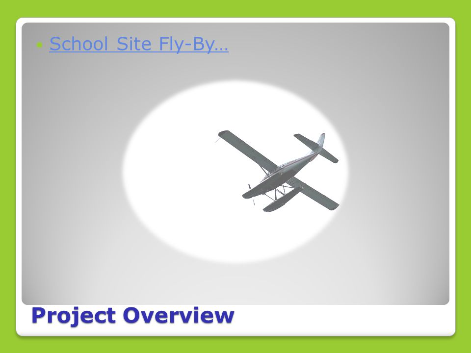 Project Overview School Site Fly-By…