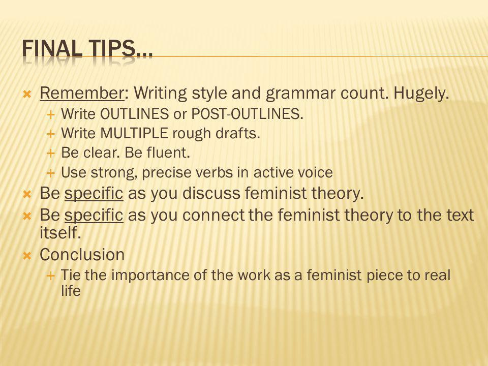 Remember: Writing style and grammar count. Hugely.