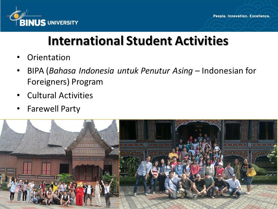 International Student Activities 13International Office Orientation BIPA (Bahasa Indonesia untuk Penutur Asing – Indonesian for Foreigners) Program Cu