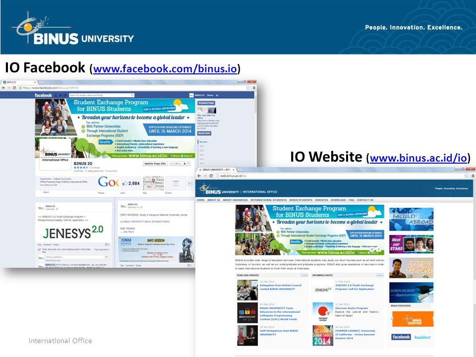 15International Office IO Website (www.binus.ac.id/io)www.binus.ac.id/io IO Facebook (www.facebook.com/binus.io)www.facebook.com/binus.io
