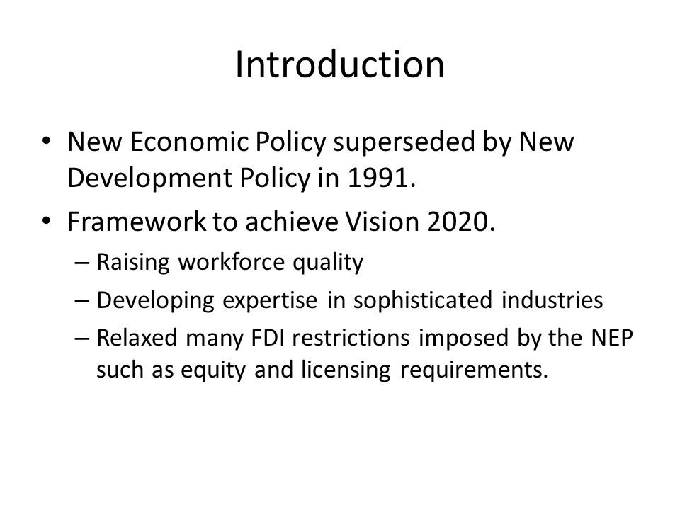 Introduction New Economic Policy superseded by New Development Policy in 1991.