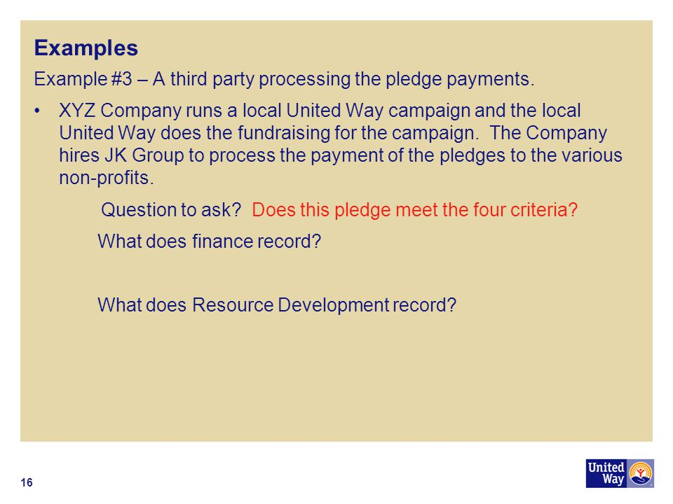 Examples 16 Example #3 – A third party processing the pledge payments.