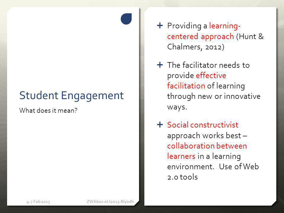 4-7 Feb 2013 ZWAbas-eLI2013-Riyadh Student Engagement using Web 2.0 Tools (Social Media)