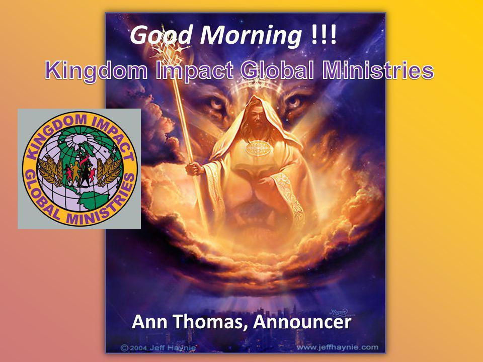 Good Morning !!! Ann Thomas, Announcer