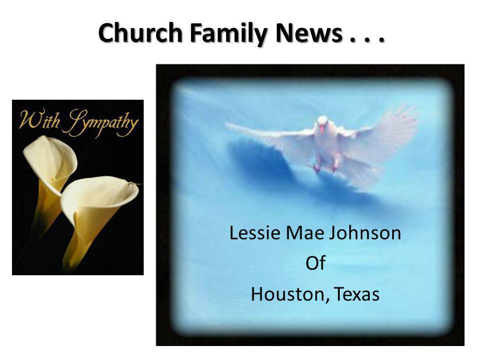 Church Family News... Lessie Mae Johnson Of Houston, Texas