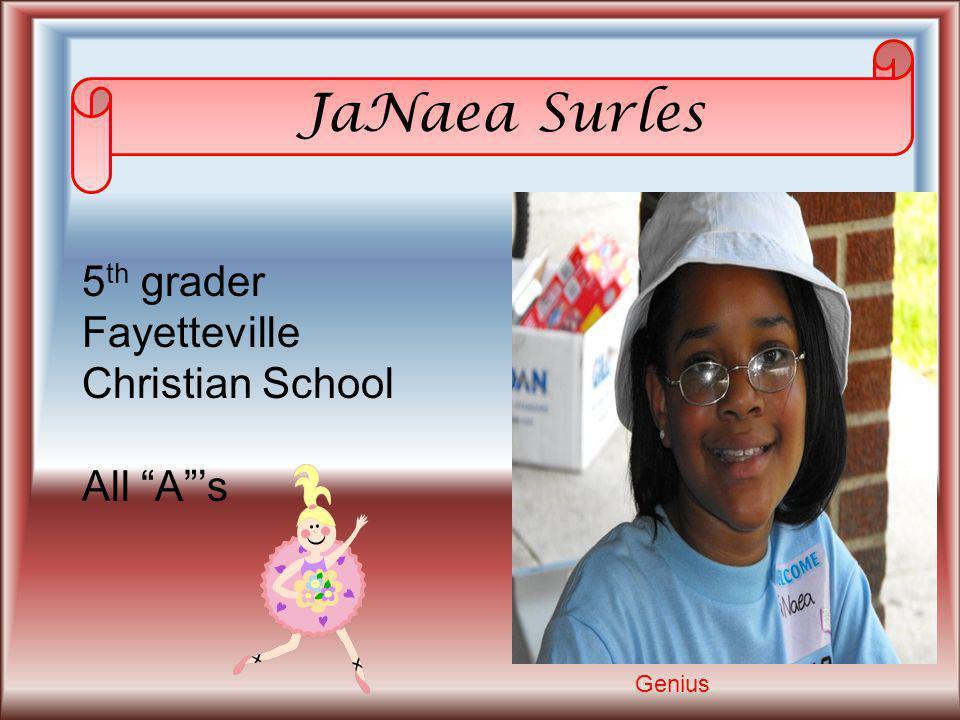 JaNaea Surles 5 th grader Fayetteville Christian School All As Genius