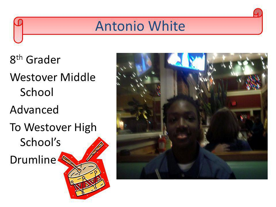 8 th Grader Westover Middle School Advanced To Westover High Schools Drumline Antonio White