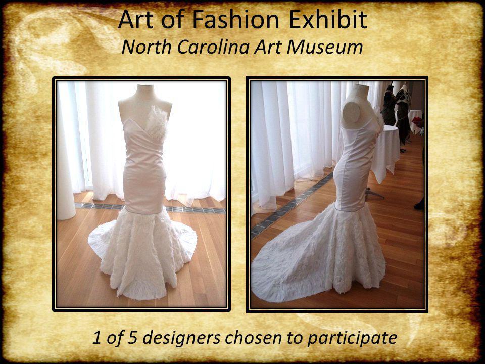 Art of Fashion Exhibit North Carolina Art Museum 1 of 5 designers chosen to participate