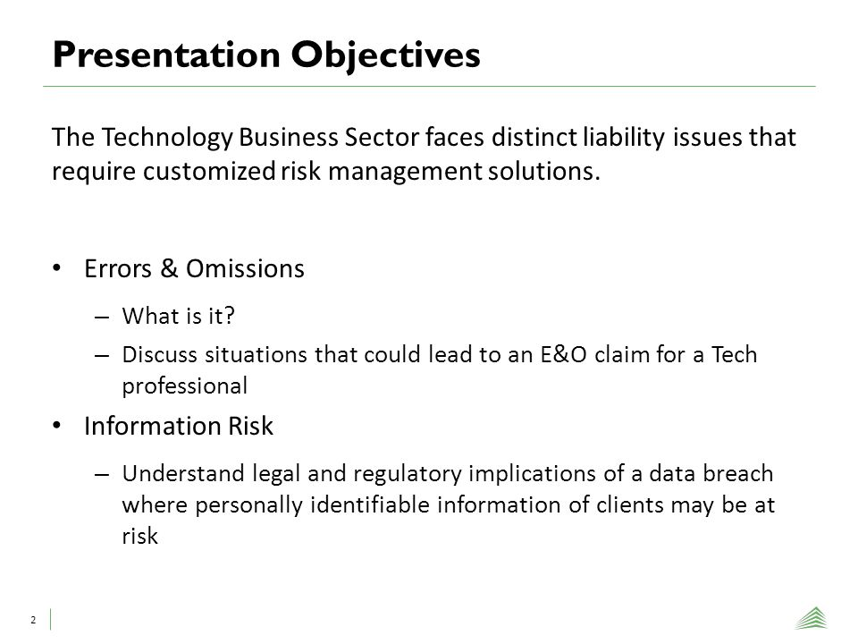 Presentation Objectives 2 The Technology Business Sector faces distinct liability issues that require customized risk management solutions.