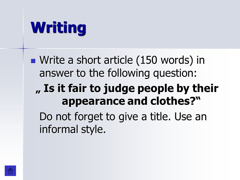 Writing Write a short article (150 words) in answer to the following question: Write a short article (150 words) in answer to the following question: