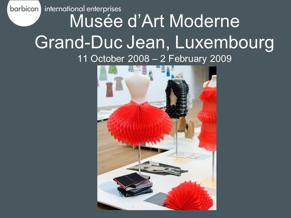 Musée dArt Moderne Grand-Duc Jean, Luxembourg 11 October 2008 – 2 February 2009