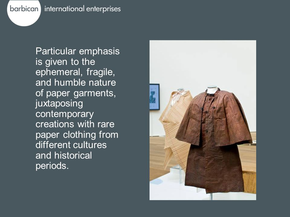 Particular emphasis is given to the ephemeral, fragile, and humble nature of paper garments, juxtaposing contemporary creations with rare paper clothi