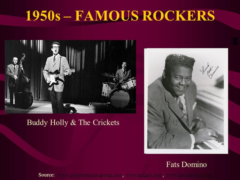 1950s – FAMOUS ROCKERS Source: www.concordmusicgroup.com, www.picgifs.com, www.chuckberry.comwww.concordmusicgroup.comwww.picgifs.comwww.chuckberry.co