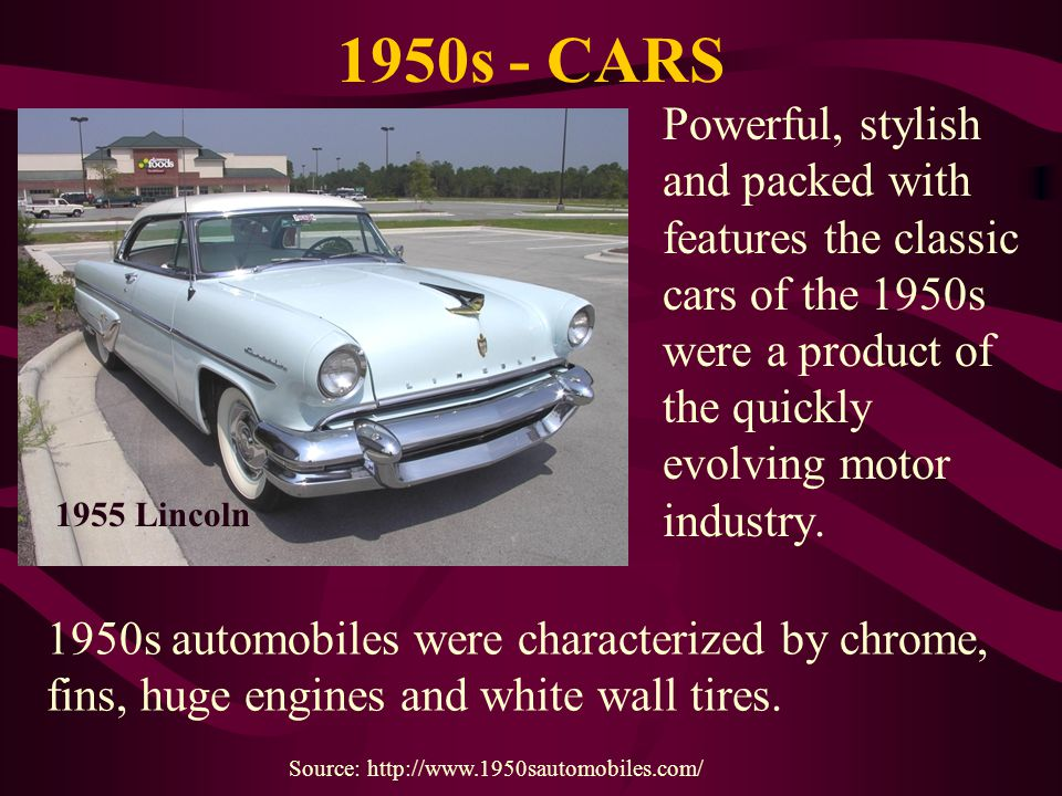 1950s - CARS Powerful, stylish and packed with features the classic cars of the 1950s were a product of the quickly evolving motor industry. 1950s aut