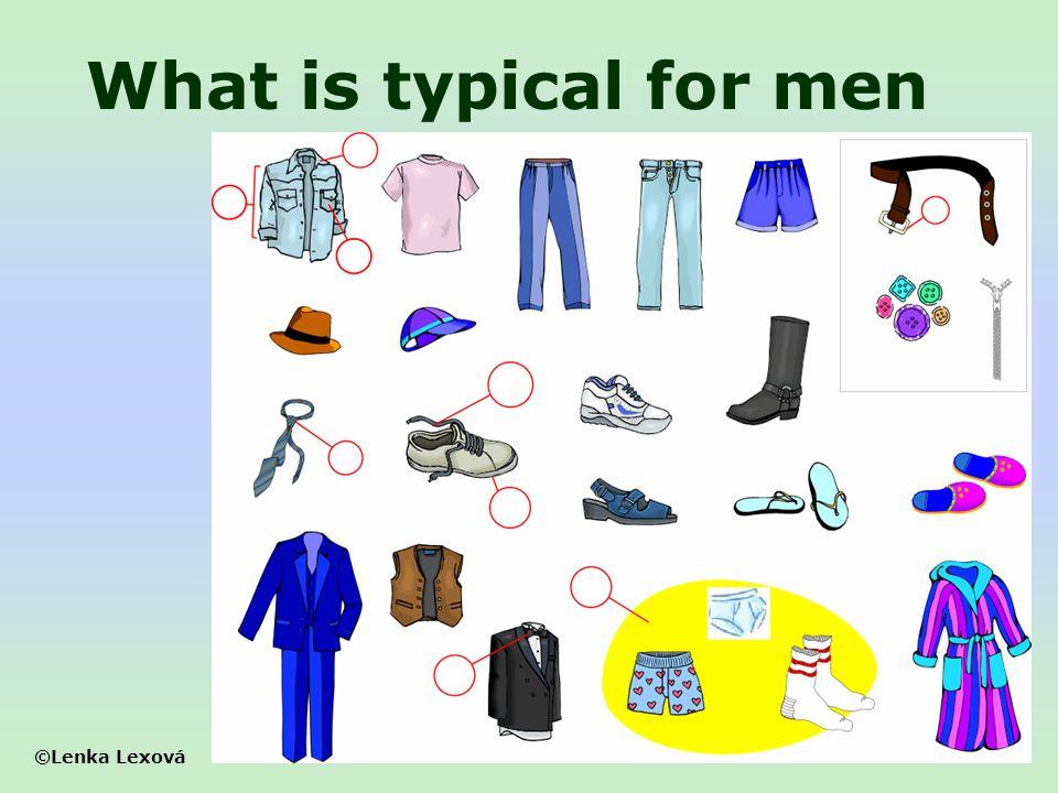 ©Lenka Lexová What is typical for men