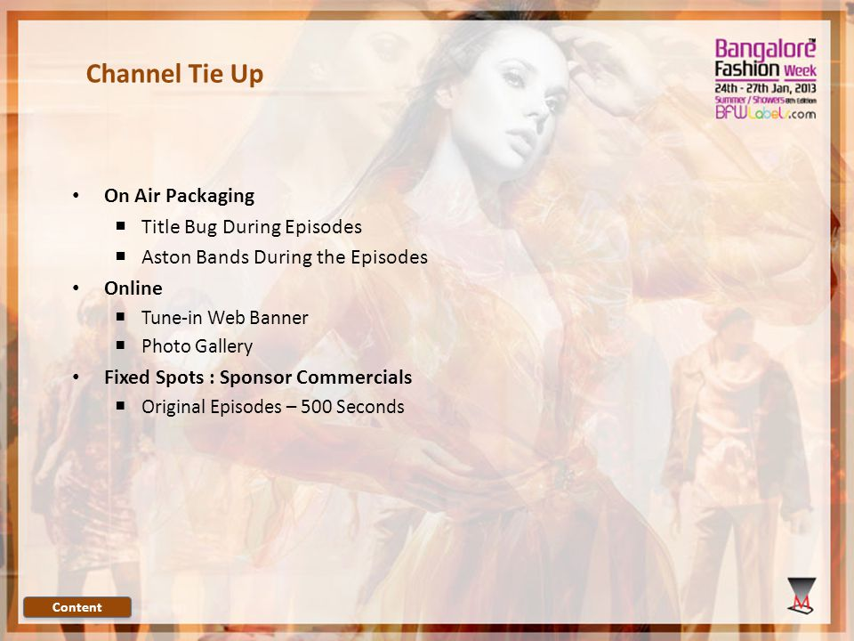 Channel Tie Up On Air Packaging Title Bug During Episodes Aston Bands During the Episodes Online Tune-in Web Banner Photo Gallery Fixed Spots : Sponsor Commercials Original Episodes – 500 Seconds Content