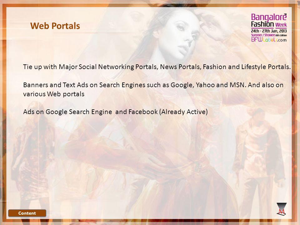 Web Portals Tie up with Major Social Networking Portals, News Portals, Fashion and Lifestyle Portals.