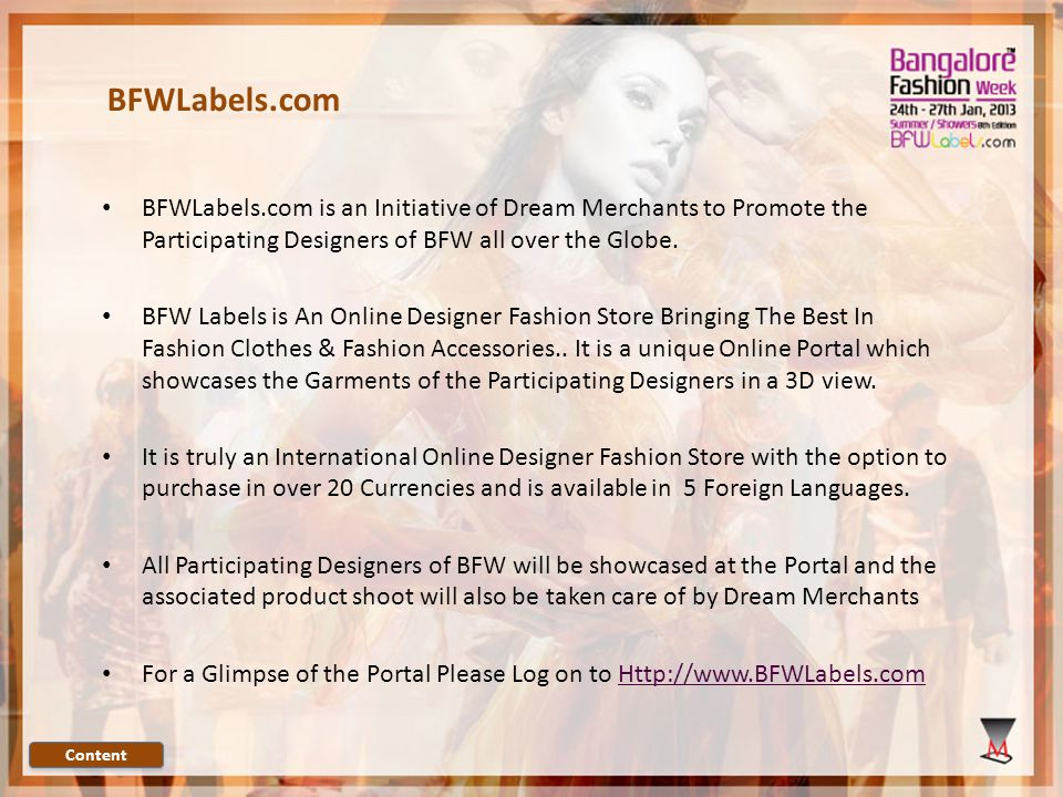 BFWLabels.com BFWLabels.com is an Initiative of Dream Merchants to Promote the Participating Designers of BFW all over the Globe.