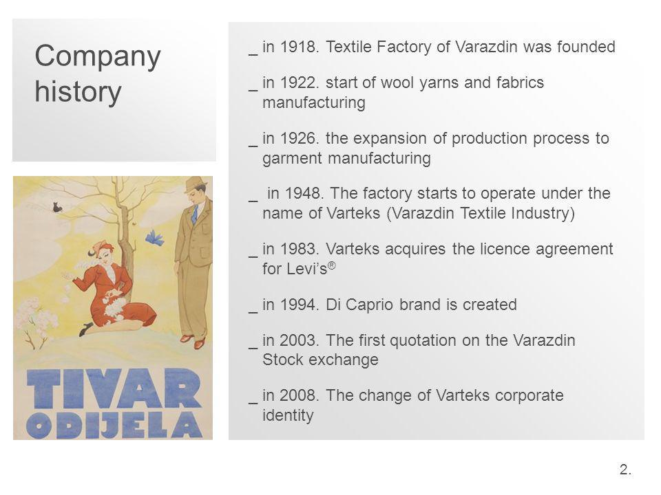 2.2. Company history _in 1918. Textile Factory of Varazdin was founded _in 1922.