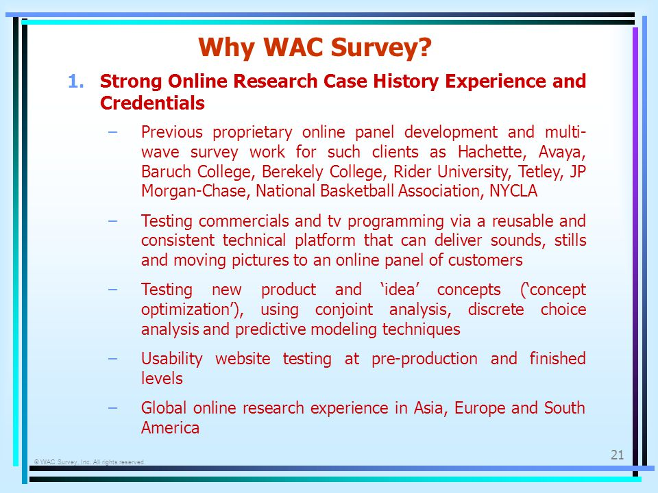 © WAC Survey, Inc. All rights reserved. 21 Why WAC Survey.