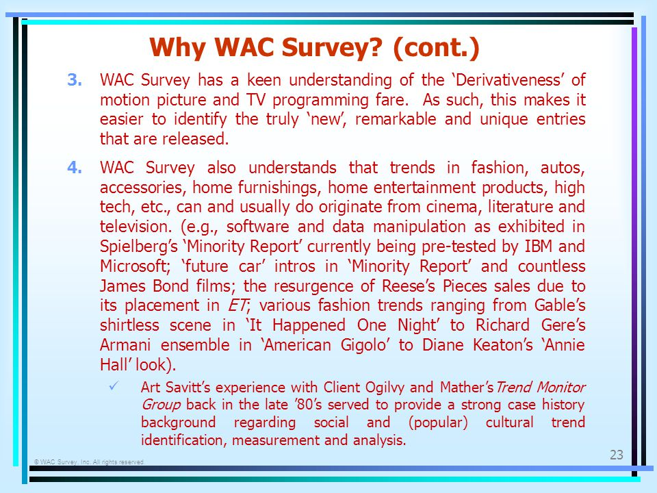 © WAC Survey, Inc. All rights reserved. 23 Why WAC Survey? (cont.) 3.WAC Survey has a keen understanding of the Derivativeness of motion picture and T