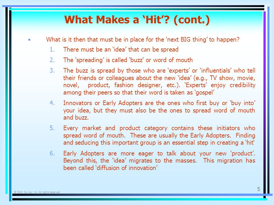 © WAC Survey, Inc. All rights reserved. 5 What Makes a Hit.
