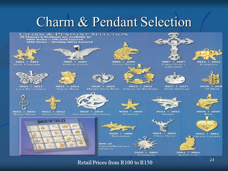 24 Charm & Pendant Selection Retail Prices from R100 to R150