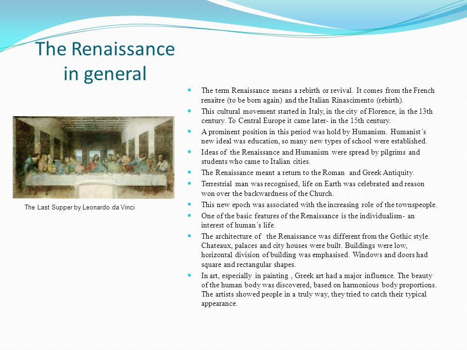 The Renaissance in general The term Renaissance means a rebirth or revival.