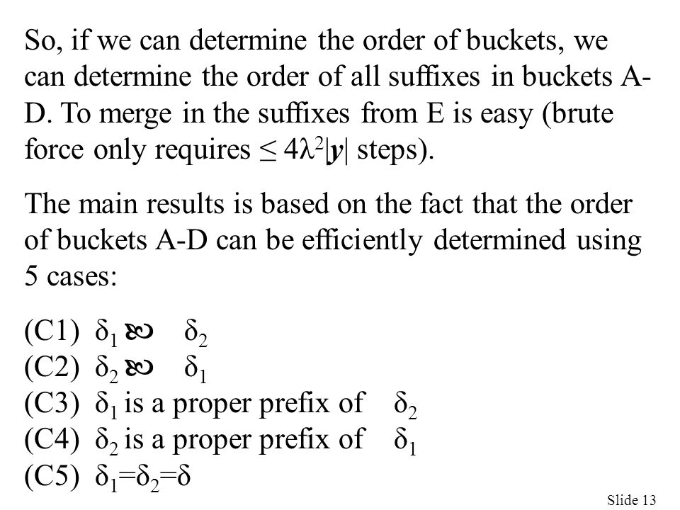 Slide 13 So, if we can determine the order of buckets, we can determine the order of all suffixes in buckets A- D.