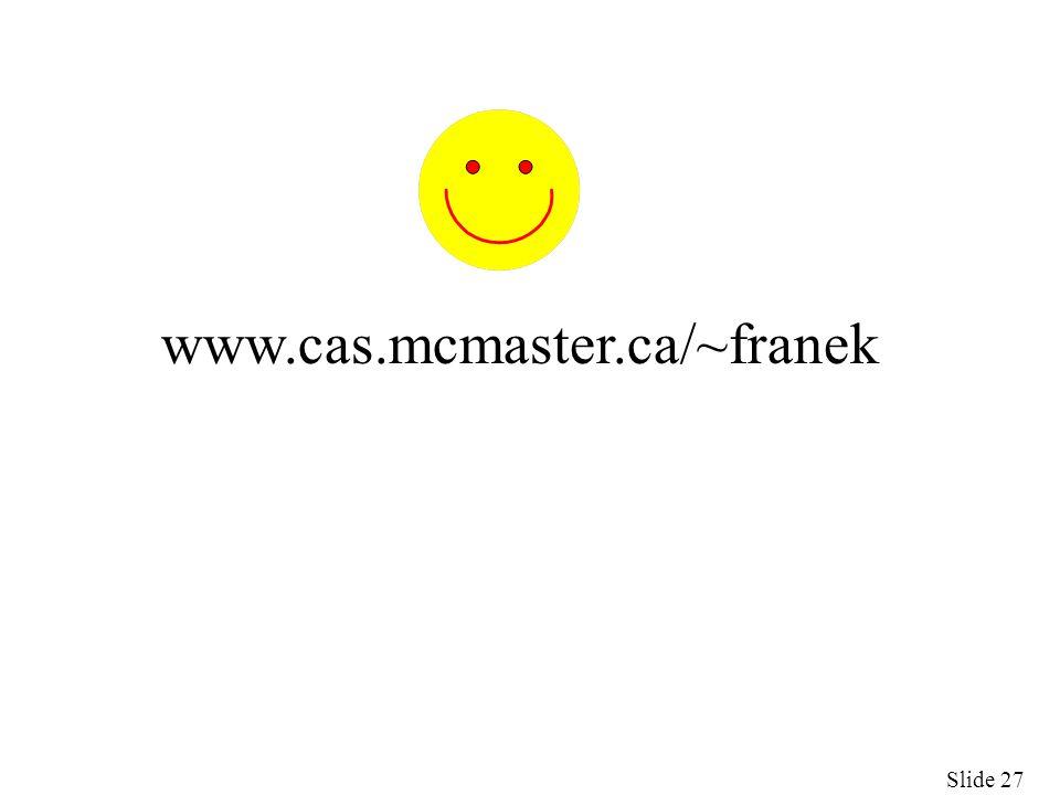 Slide 27 www.cas.mcmaster.ca/~franek
