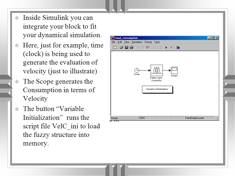 u Inside Simulink you can integrate your block to fit your dynamical simulation.