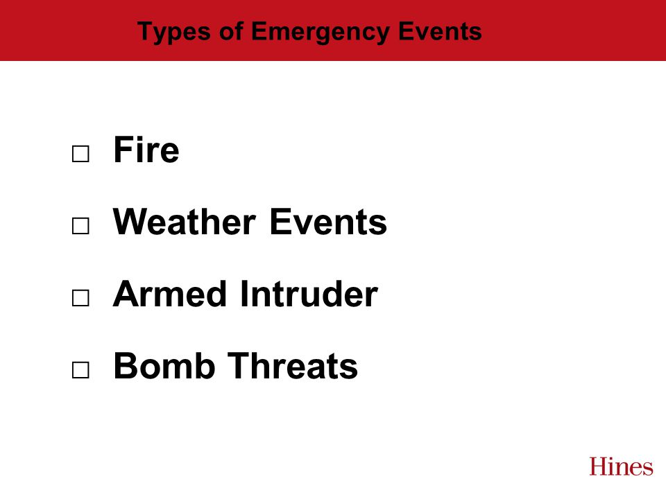 Types of Emergency Events Fire Weather Events Armed Intruder Bomb Threats