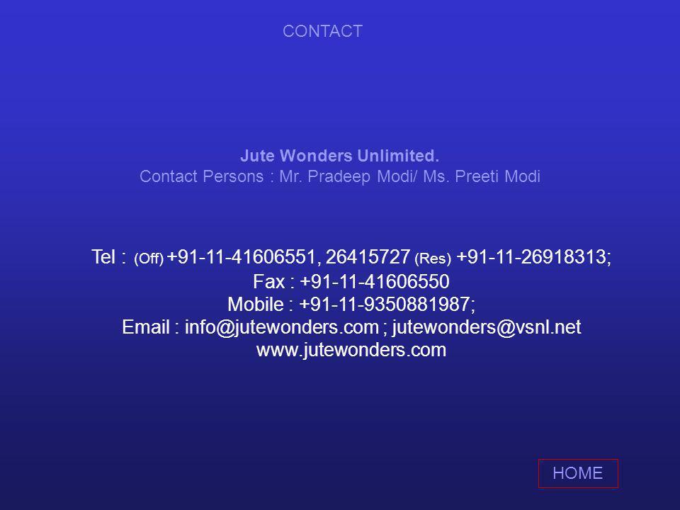 Jute Wonders Unlimited.Contact Persons : Mr. Pradeep Modi/ Ms.