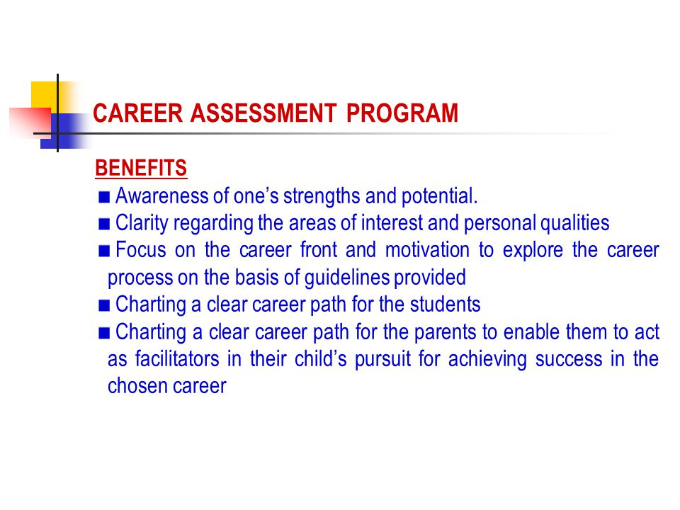 BENEFITS Awareness of ones strengths and potential.