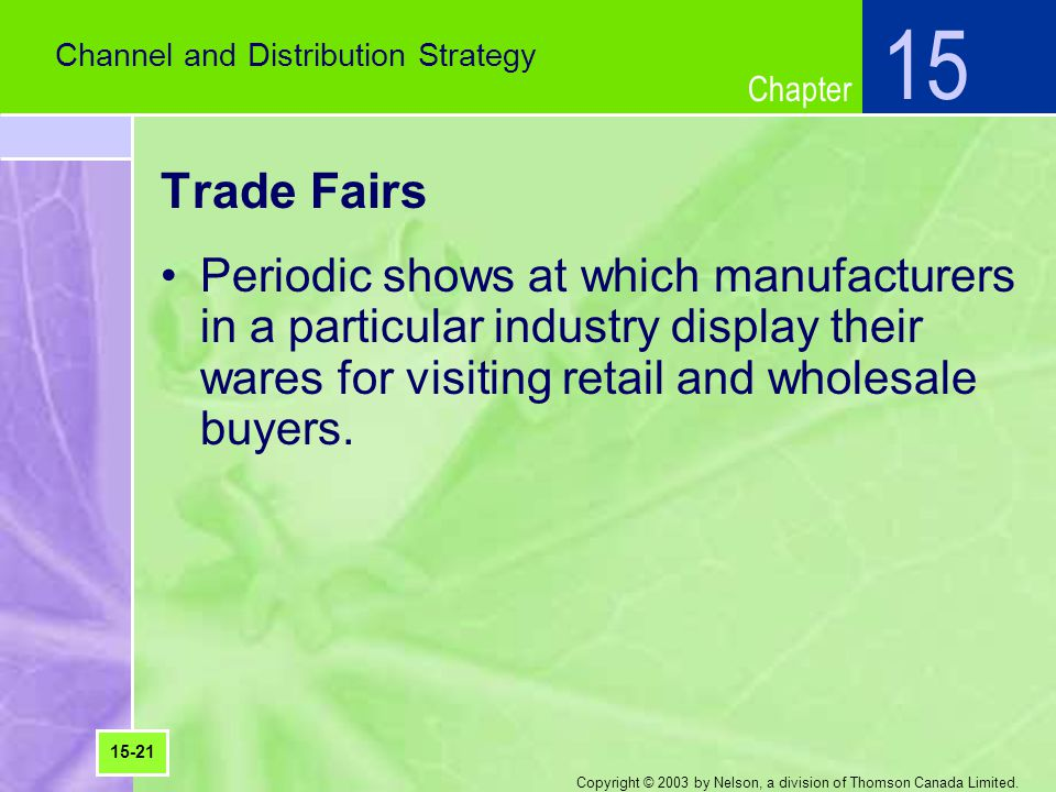 Chapter Copyright © 2003 by Nelson, a division of Thomson Canada Limited. Trade Fairs Periodic shows at which manufacturers in a particular industry d