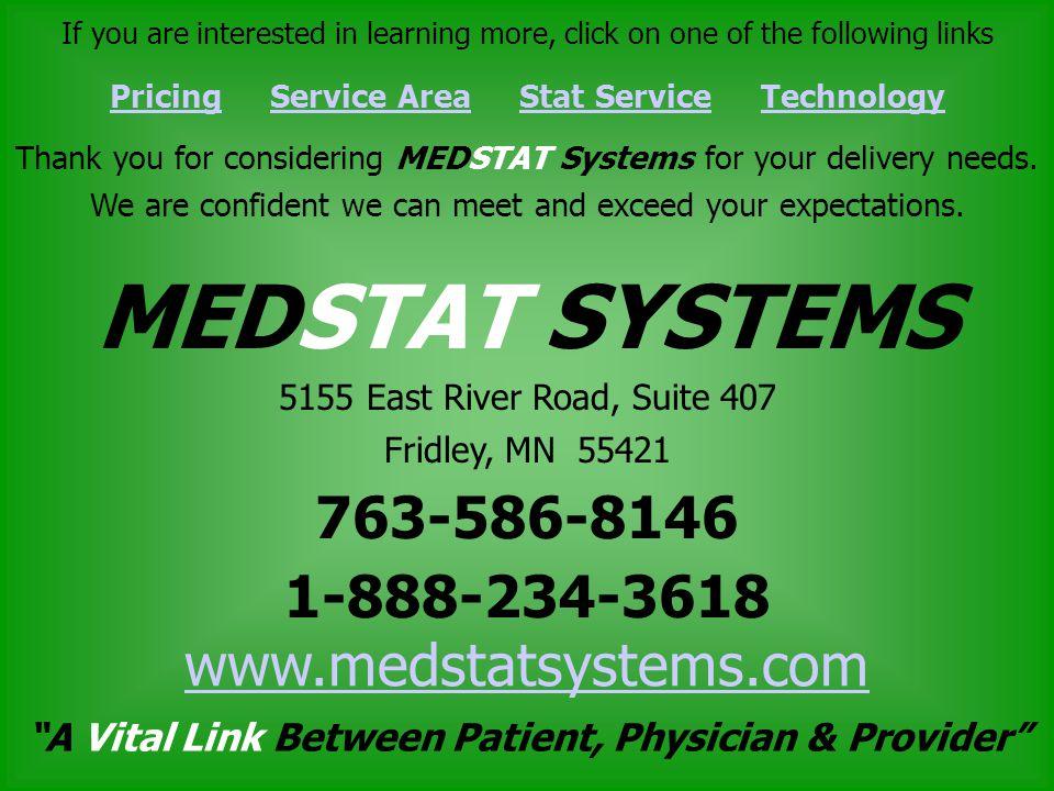 MEDSTAT SYSTEMS 763-586-8146 5155 East River Road, Suite 407 Fridley, MN 55421 1-888-234-3618 www.medstatsystems.com A Vital Link Between Patient, Phy