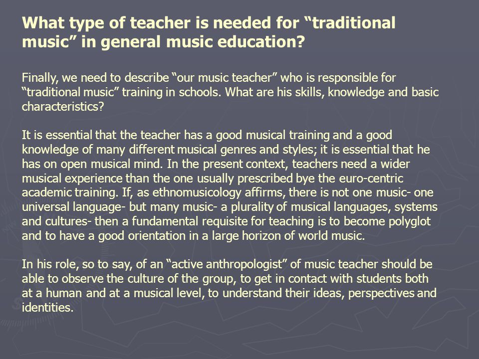 What type of teacher is needed for traditional music in general music education.