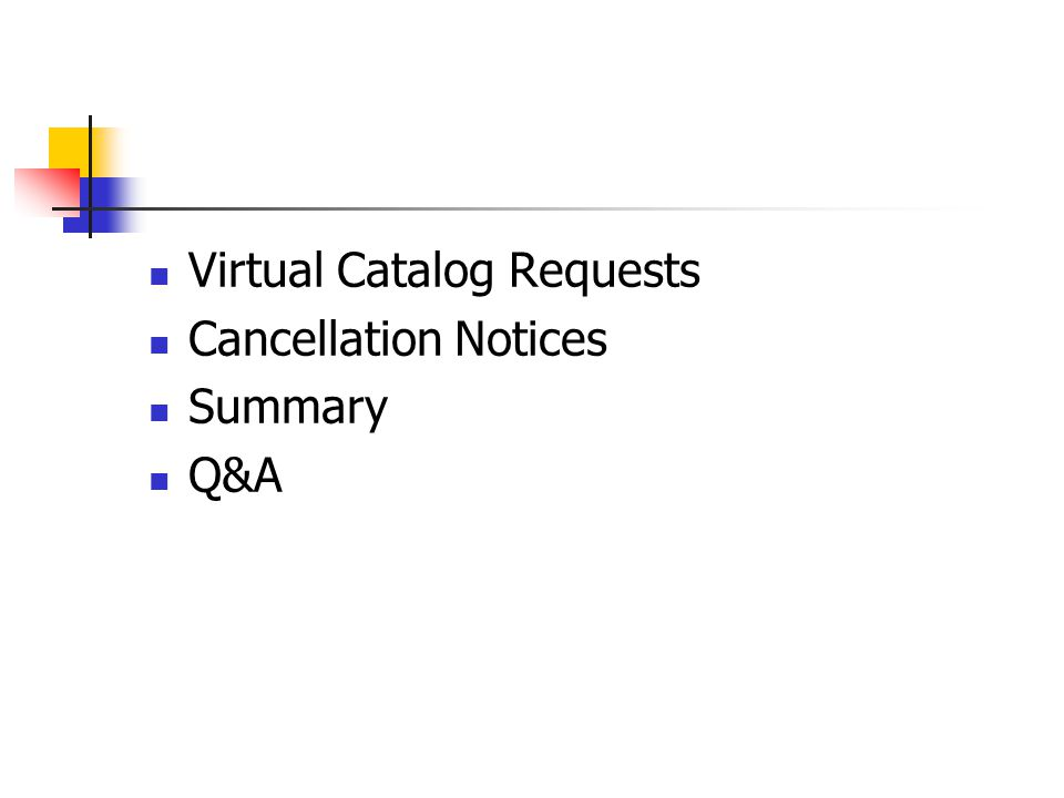 Virtual Catalog Requests Cancellation Notices Summary Q&A