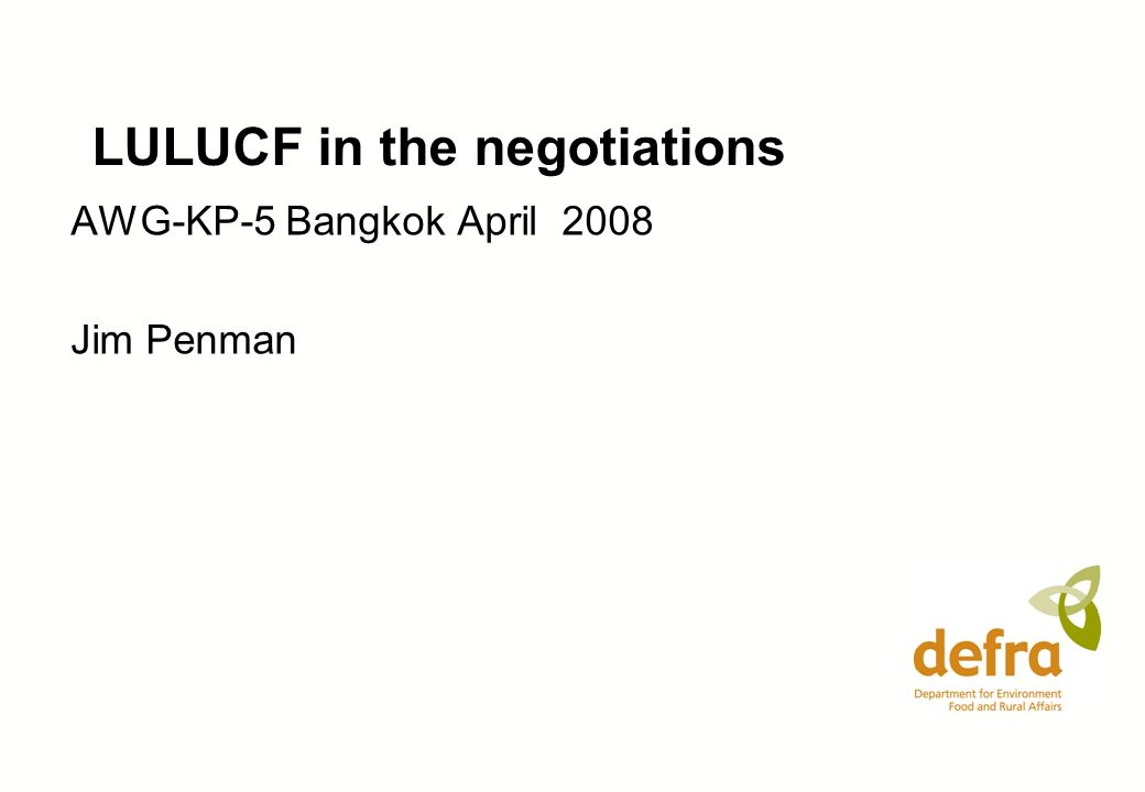 LULUCF in the negotiations AWG-KP-5 Bangkok April 2008 Jim Penman