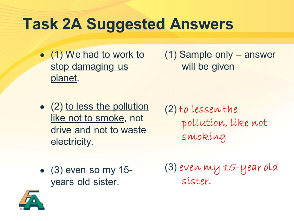 Task 2A Suggested Answers (1) We had to work to stop damaging us planet.