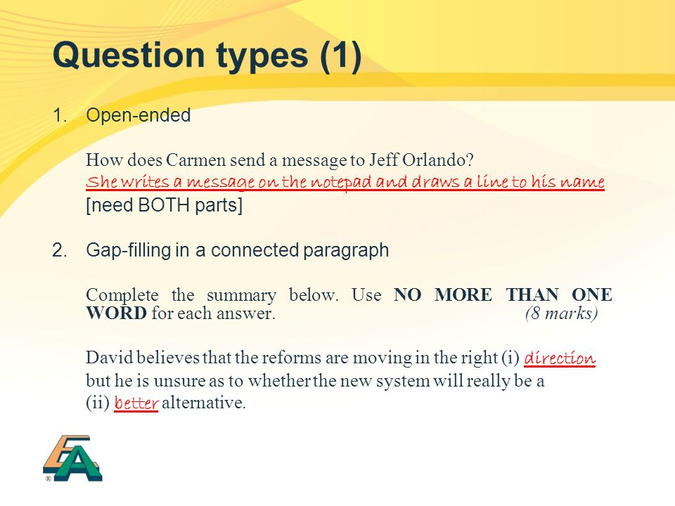 Question types (1) 1.Open-ended How does Carmen send a message to Jeff Orlando.