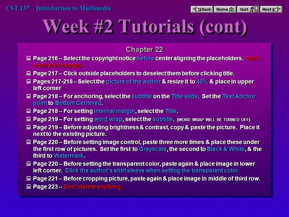 CST 137 – Introduction to Multimedia Week #3 Tutorials Chapter 23 Page 226 – Don t delete any links.
