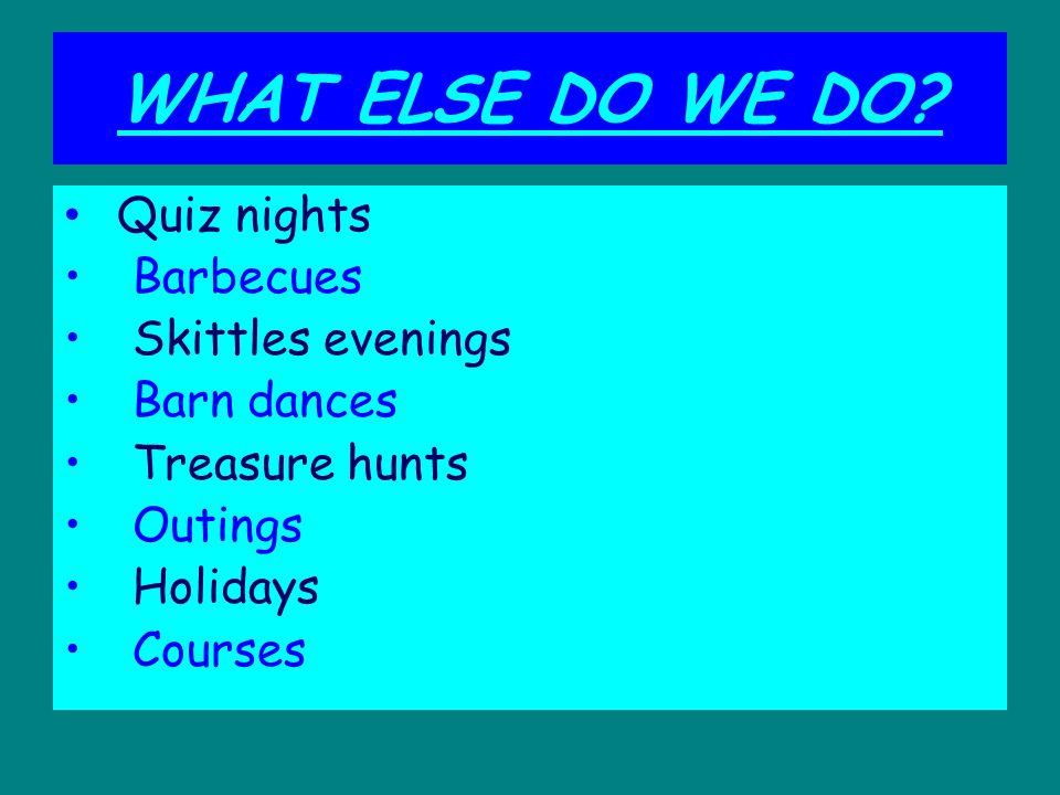 WHAT ELSE DO WE DO.