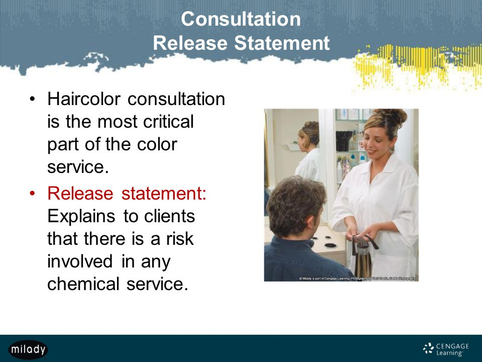 Consultation Release Statement Haircolor consultation is the most critical part of the color service.