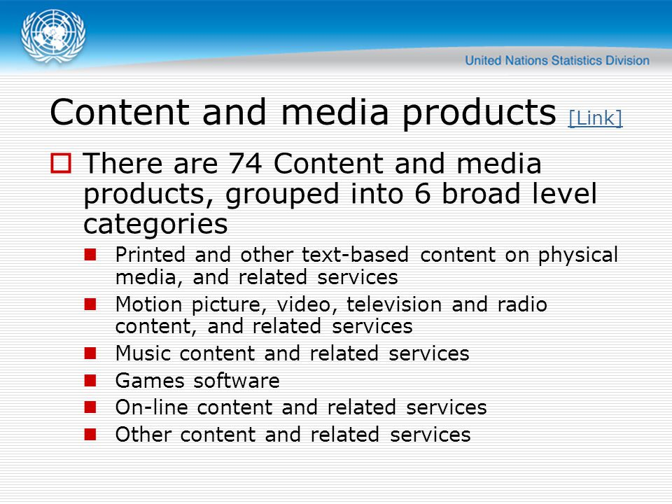 Content and media products [Link] [Link] There are 74 Content and media products, grouped into 6 broad level categories Printed and other text-based c