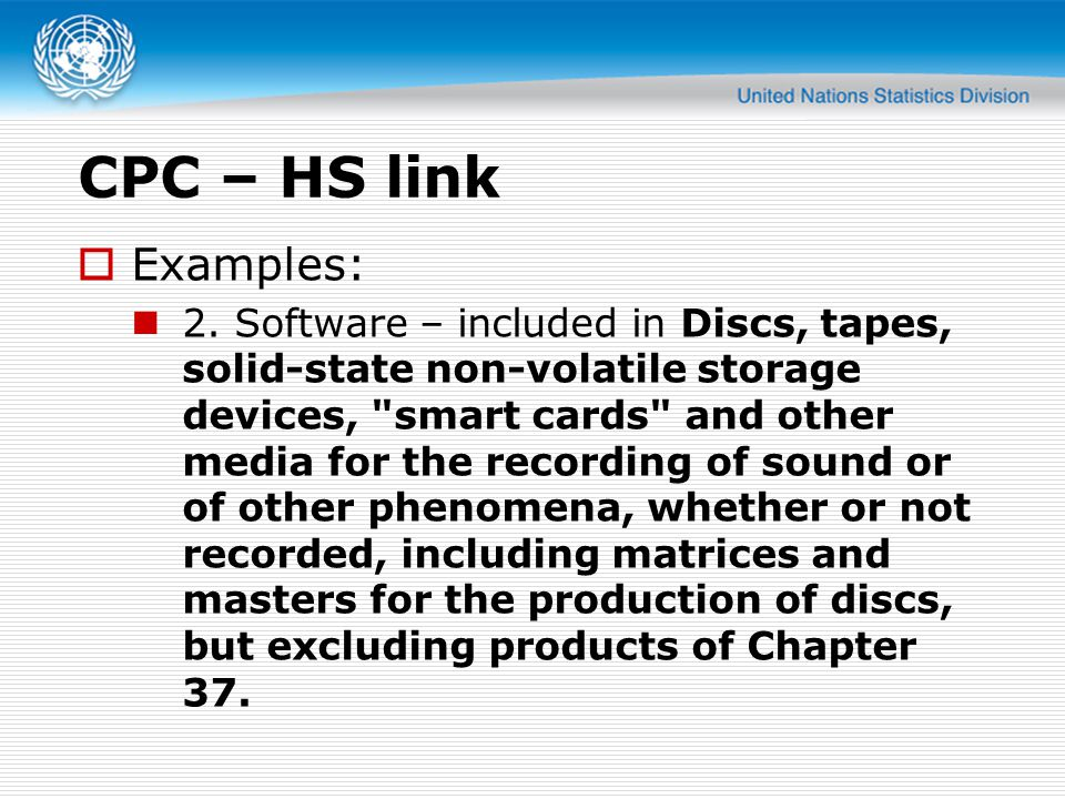 CPC – HS link Examples: 2. Software – included in Discs, tapes, solid-state non-volatile storage devices,
