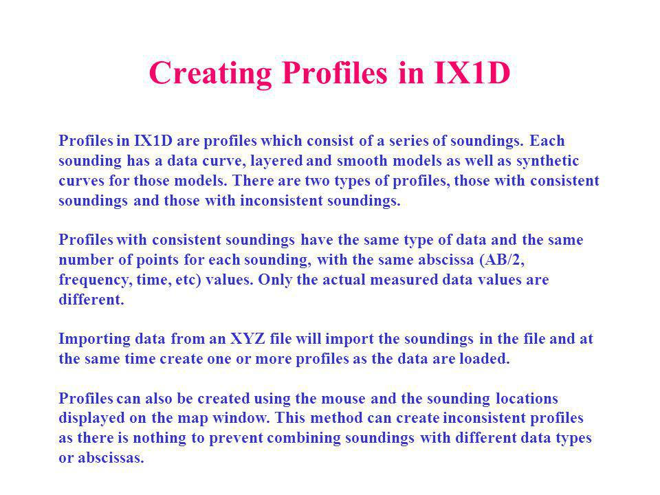 Creating Profiles in IX1D Profiles in IX1D are profiles which consist of a series of soundings.