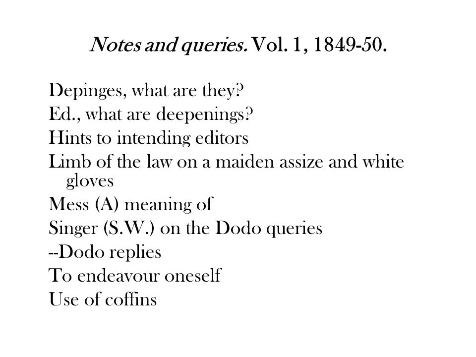 Notes and queries. Vol. 1, 1849-50. Depinges, what are they.
