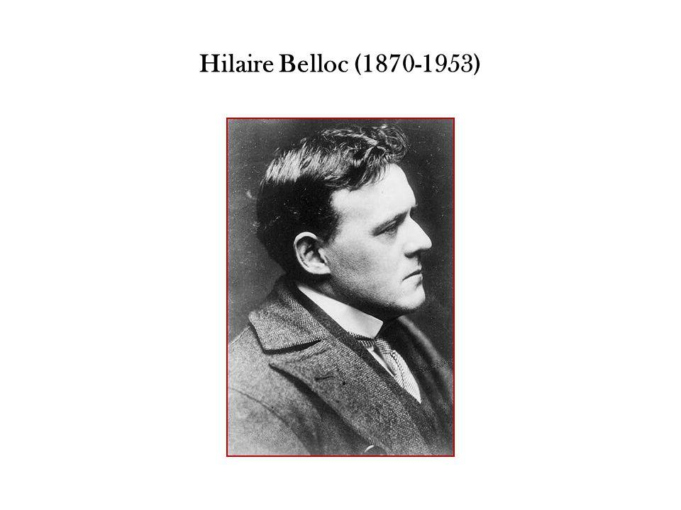 Hilaire Belloc (1870-1953)