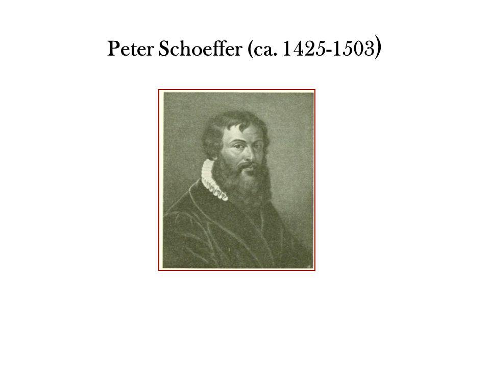 Peter Schoeffer (ca. 1425-1503 )